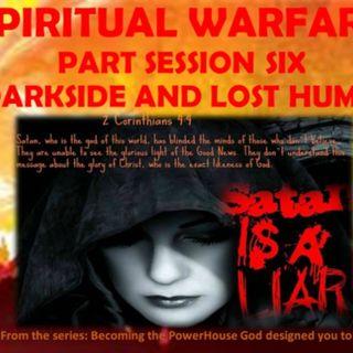 SPIRITUAL WARFARE VOL 3 SESSION SIX ... 6 A  SATAN DEMONS AND LOST HUMANITY