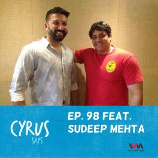 Ep. 98 feat. Conservationist Sudeep Mehta
