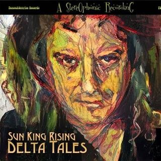 Delta Tales - Sun KIng Rising on Big Blend Radio