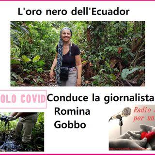 RUBRICA SPECIALE NON SOLO COVID: Piscinas - L'oro nero dell'Ecuador