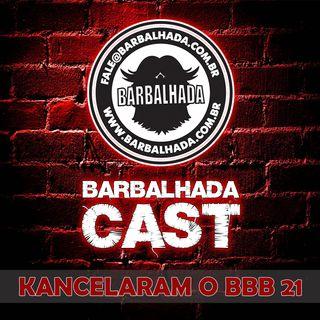 Kancelamento do BBB - BARBALHADACAST #001 (ft. May e Davi Bonopera)