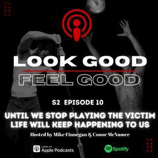 S2 Episode 10: The Victim Mindset Is Holding You Back