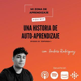 T3 EP28 Una historia de auto-aprendizaje con Andrés Rodriguez