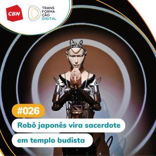 ep. 026 - Robô japonês vira sacerdote em templo budista