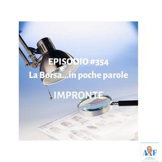 Episodio 354 La Borsa in poche parole - Informazione finanziaria in un pratico formato