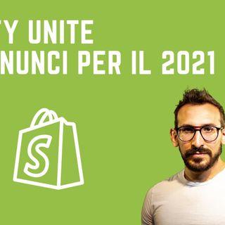 Shopify Unite: Le novità annunciate da Shopify per il 2021!
