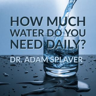 How Much Water Should You Drink Daily-