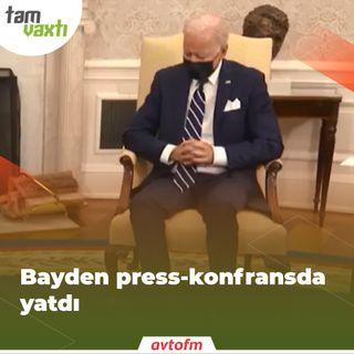 Bayden press-konfransda yatdı | Tam vaxtı #146