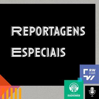 Reportagens Especiais - RW Cast