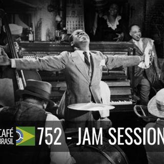 Cafe Brasil 752 - Jam Session