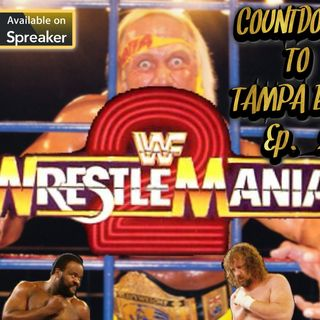 Countdown to Tampa Bay, Episode 2: WRESTLEMANIA 2