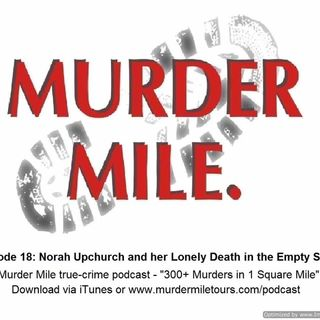 #18 - Norah Upchurch and her Lonely Death in the Empty Shop Part 1