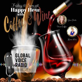 Ep 016 Happy Mother's Day with Happy Hour with Coffee & Wine