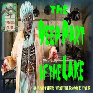 The Deep Part of the Lake and Other Troublesome Tales | Podcast E83