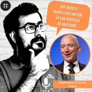 Jeff Bezos e Black Lives Matter - La sua risposta ad un utente