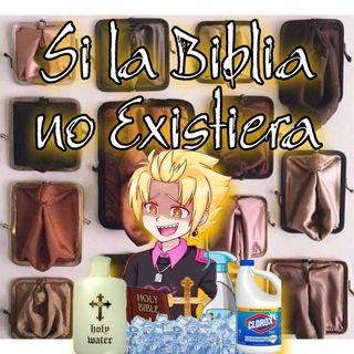 CYVLV Ep5: Si la Biblia no Existiera