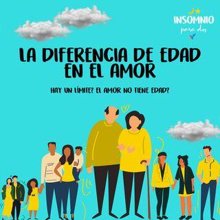 06x01- LA DIFERENCIA DE EDAD en el amor... ¿Hay límite?