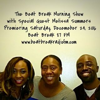 The Beat Break Morning Show feat. Radio Personality Melissa Summers 12/24/16