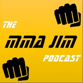 The MMA Jim Podcast