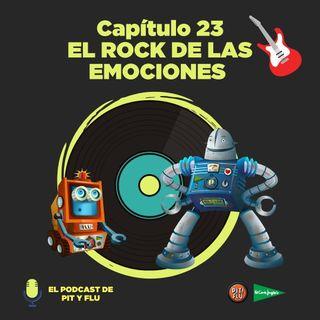 Capítulo 23: EL ROCK DE LAS EMOCIONES