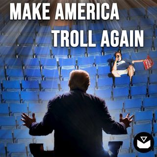 Make America TROLL Again