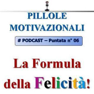 La formula della felicità (pillola motivazionale n°6)