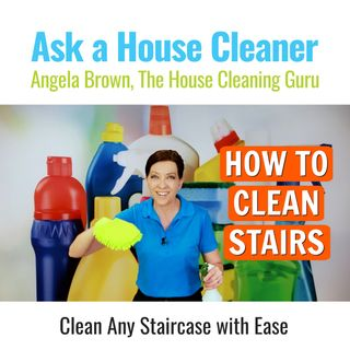 How to Clean Stairs - The Right Way to Clean Different Staircases