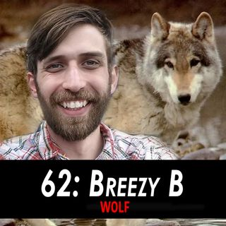 62 - Breezy B the Wolf
