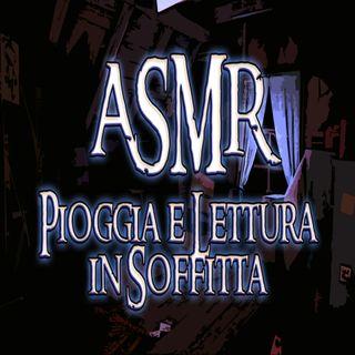 Asmr - Soffitta e Lettura sottovoce (Soft spoke - Unintelligible words - Whisper - Mouth sounds)