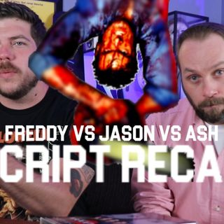 Freddy VS Jason VS Ash Script Recap