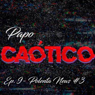 Ep9 - Polenta news #3