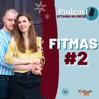 Grudniowe wyzwanie #FITMAS - drugi tydzień