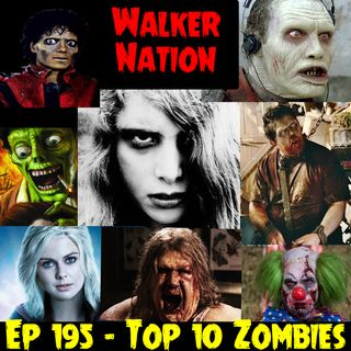 "Ep 195 ""Top 10 Favorite Zombies"" (Non TWD)"