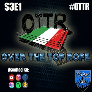 Over The Top Rope S3E1: Pesi leggeri alla riscossa!