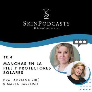 Capítulo 4: Cómo tratar Manchas + Solares – Dra. Adriana Ribé