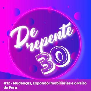 #12 - Mudanças, Expondo Imobiliárias e o Peito de Peru