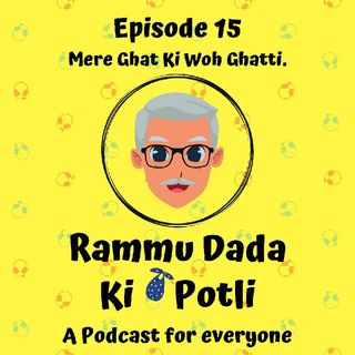Episode 15 - Mere Ghar Ki Woh Ghatti