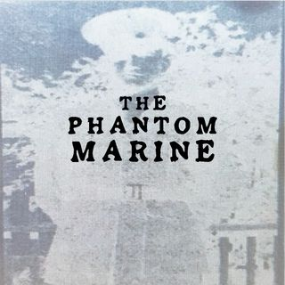 The Phantom Marine