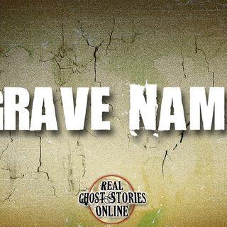 Grave Name | Haunted, Paranormal, Supernatural