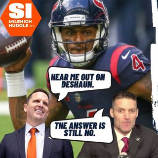 MHI #038: Broncos Gaining Momentum in Deshaun Watson Rumors