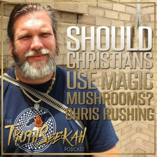 Should Christians Use Magic Mushrooms? | Chris Rushing Interview