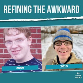 Episode 117: Refining the Awkward