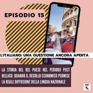 Ep. 15 - L'italiano, una questione ancora aperta