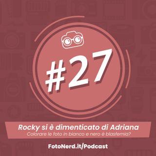 ep.27: Rocky si è dimenticato di Adriana