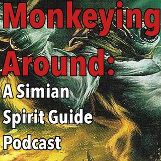 Monkeying Around: A Simian Spirit Guide Podcast Episode 1: Mokey Business