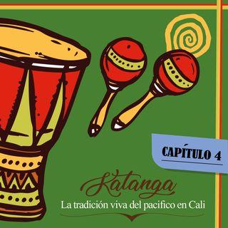 CAPÍTULO 4. Katanga, la tradición viva del pacífico en Cali.