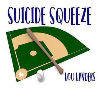Suicide Squeeze with Lou Landers