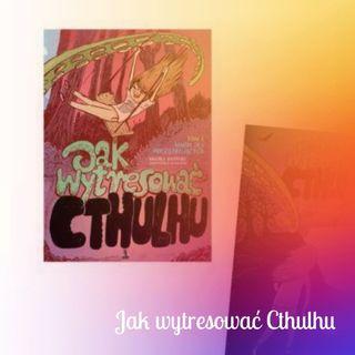 Jak wytresować Cthulhu