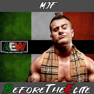MJF - Before The Elite Ep 05
