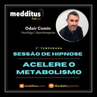 #99 | Hipnose para Acelerar o Metabolismo | Odair Comin